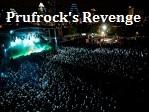 Prufrock's Revenge